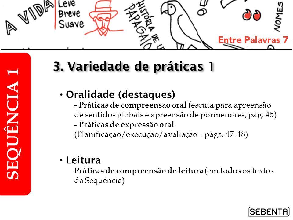 SEQUÊNCIA 1 3. Variedade de práticas 1 Oralidade (destaques) Leitura