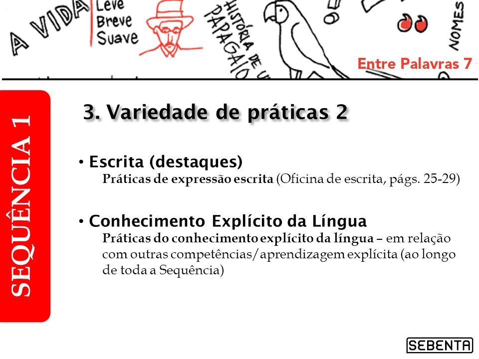 SEQUÊNCIA 1 3. Variedade de práticas 2 Escrita (destaques)