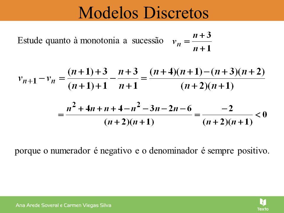 Modelos Discretos Estude quanto à monotonia a sucessão
