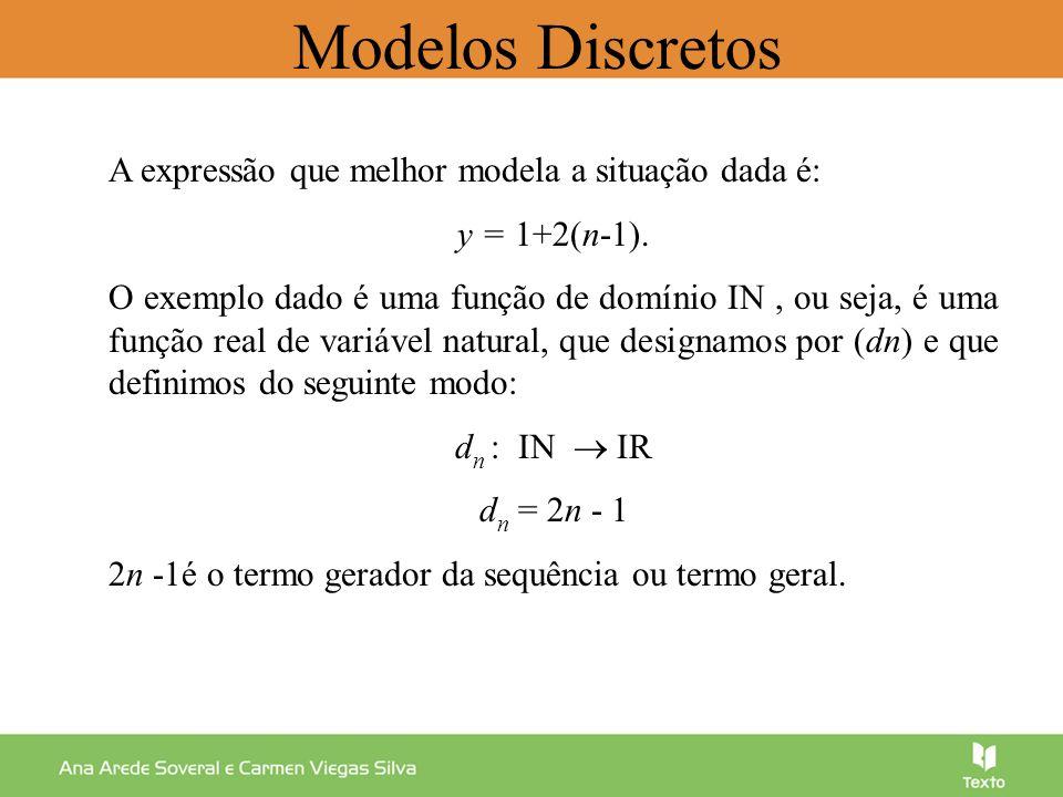 Modelos Discretos A expressão que melhor modela a situação dada é: