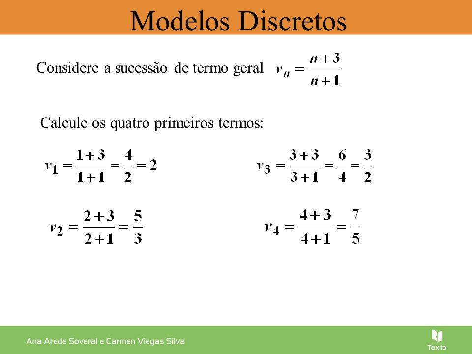 Modelos Discretos Considere a sucessão de termo geral