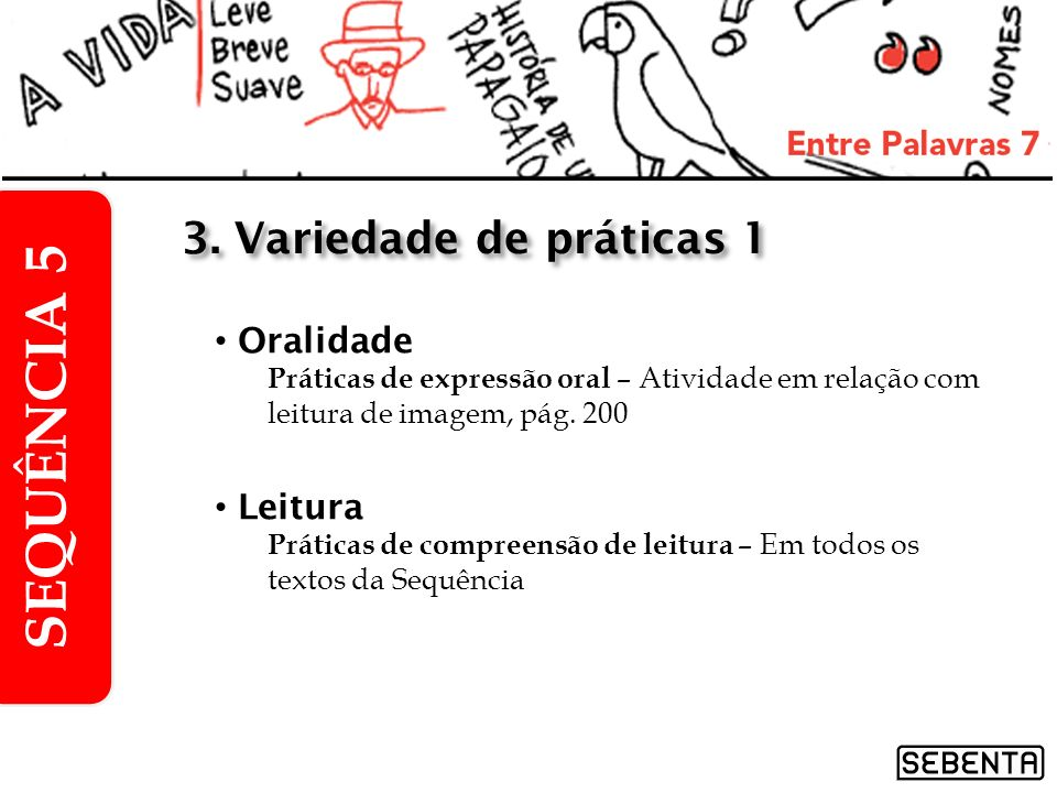 SEQUÊNCIA 5 3. Variedade de práticas 1 Oralidade Leitura