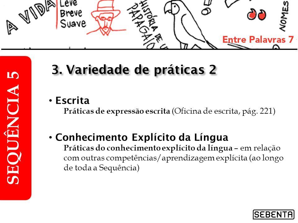 SEQUÊNCIA 5 3. Variedade de práticas 2 Escrita
