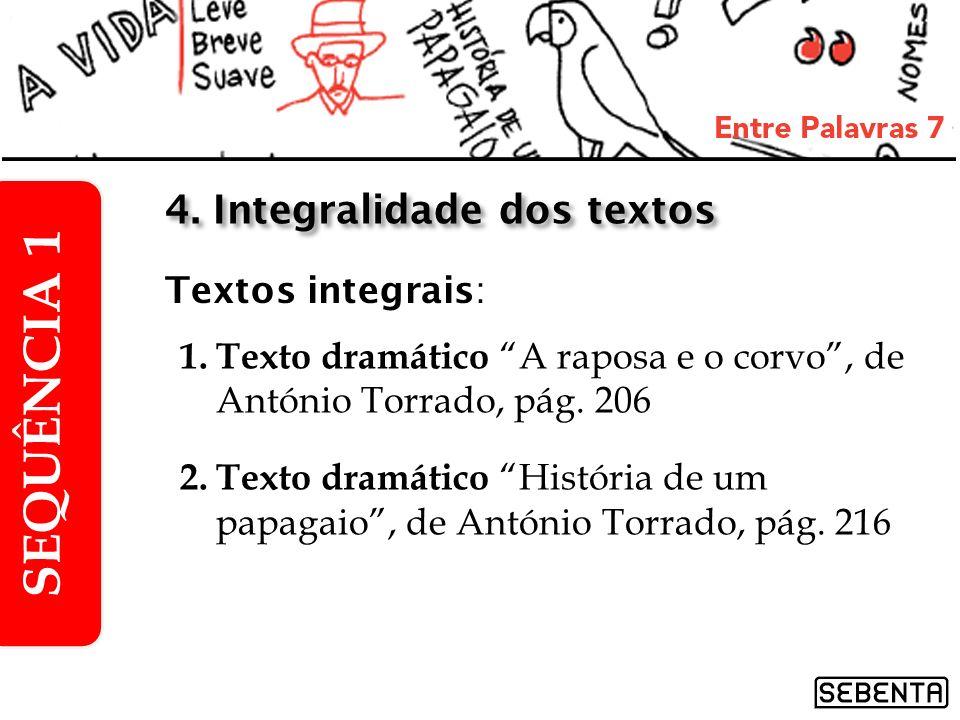 SEQUÊNCIA 1 4. Integralidade dos textos Textos integrais: