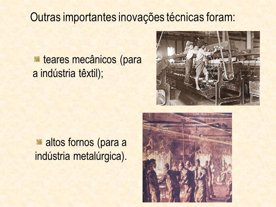 Outras importantes inovações técnicas foram: