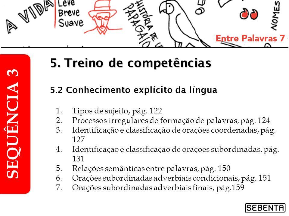 SEQUÊNCIA 3 5. Treino de competências