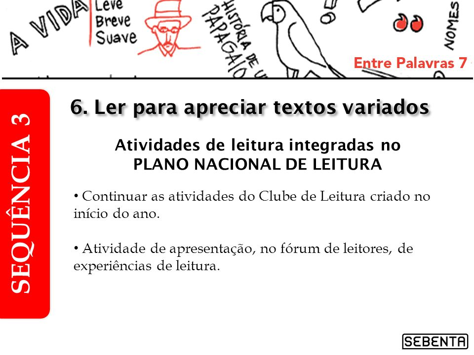 Atividades de leitura integradas no PLANO NACIONAL DE LEITURA