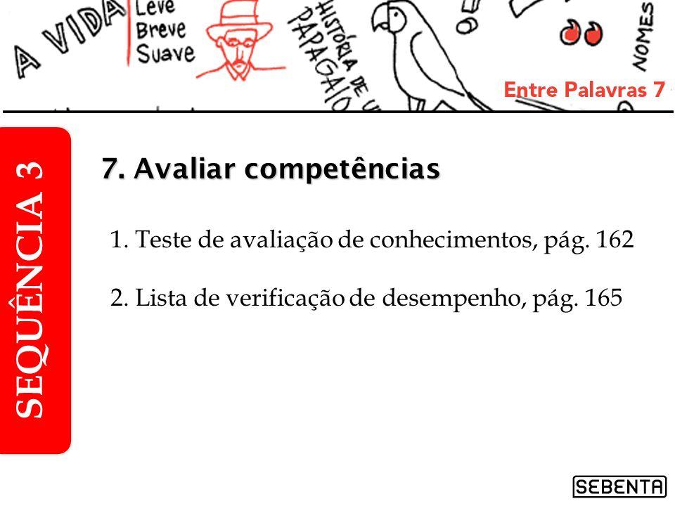 SEQUÊNCIA 3 7. Avaliar competências