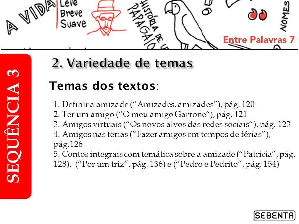 SEQUÊNCIA 3 2. Variedade de temas Temas dos textos: