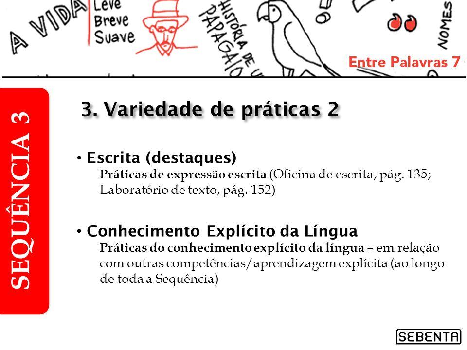 SEQUÊNCIA 3 3. Variedade de práticas 2 Escrita (destaques)