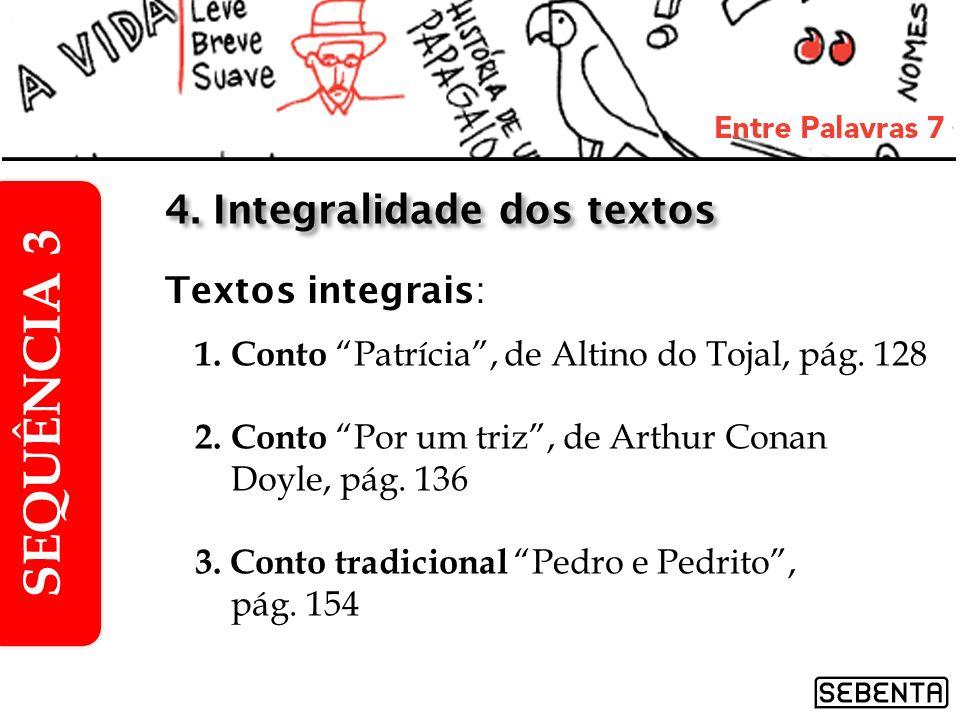 SEQUÊNCIA 3 4. Integralidade dos textos Textos integrais: