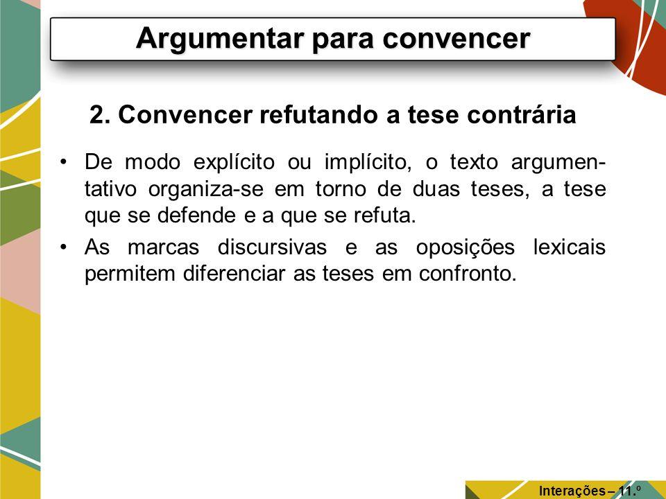 2. Convencer refutando a tese contrária