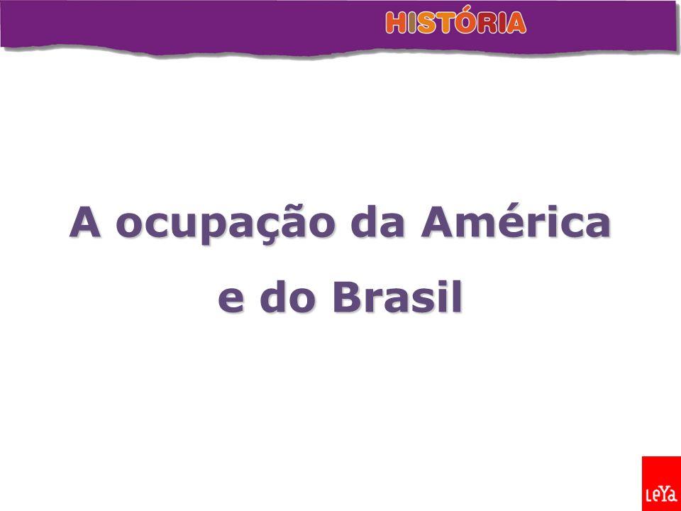 A ocupação da América e do Brasil
