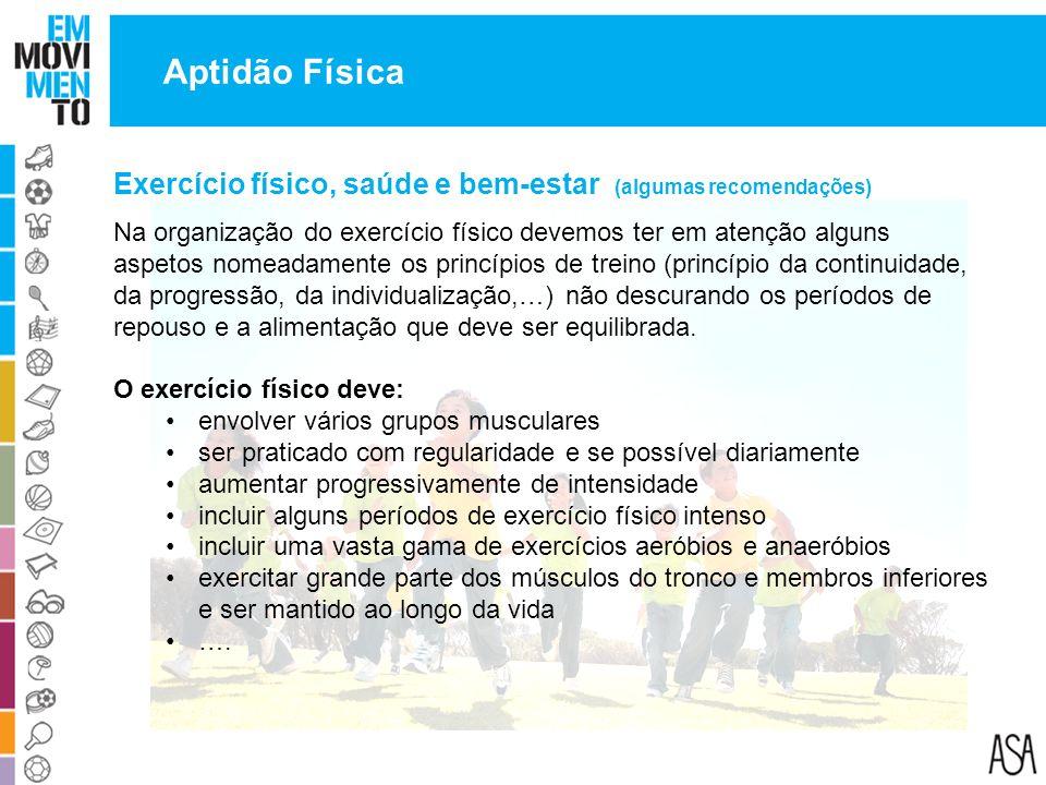 Aptidão Física Exercício físico, saúde e bem-estar (algumas recomendações)