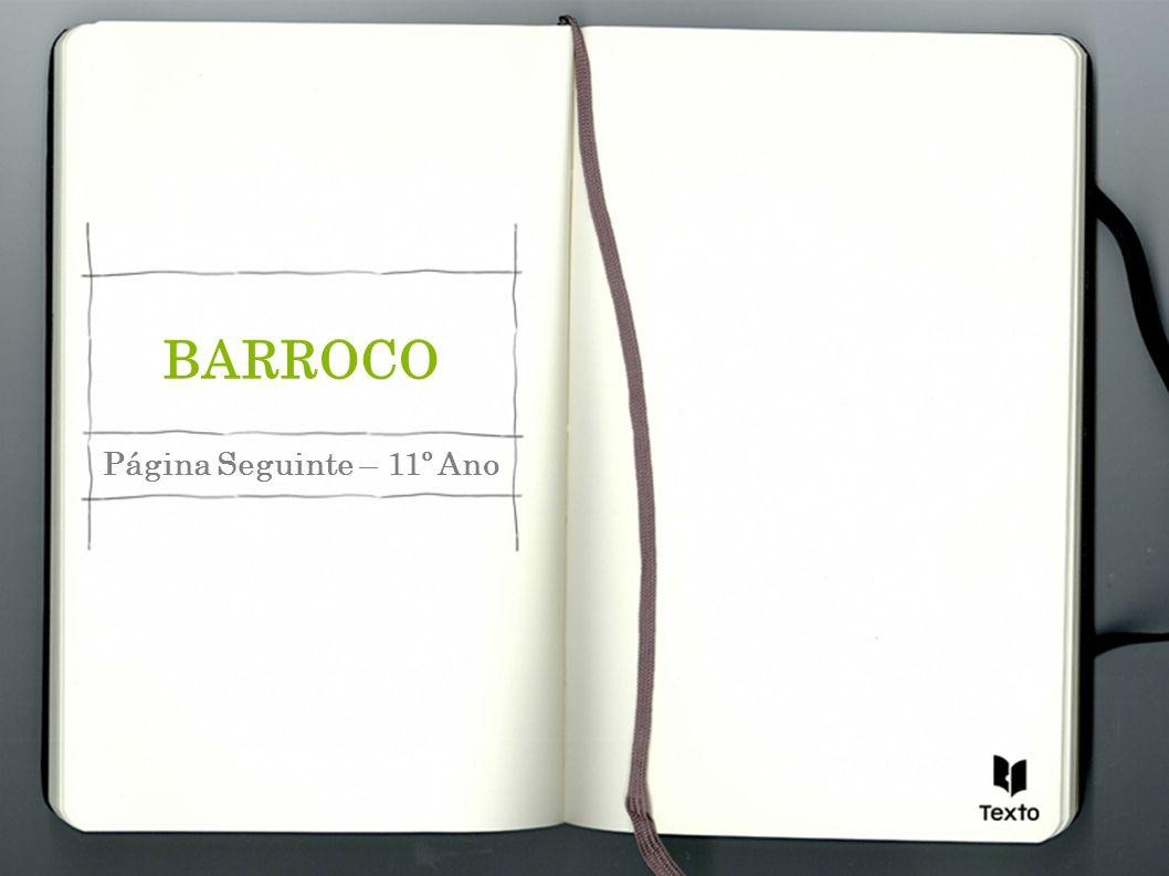 BARROCO Página Seguinte – 11º Ano