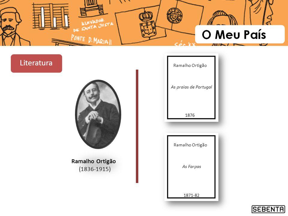 Literatura Ramalho Ortigão (1836-1915) Ramalho Ortigão