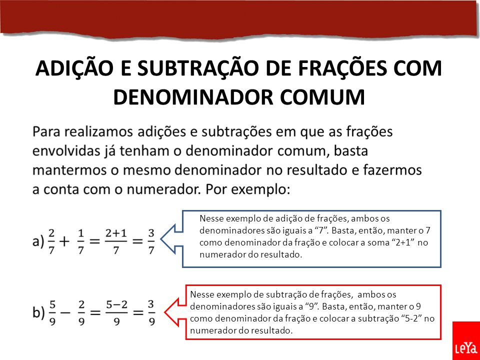 ADIÇÃO E SUBTRAÇÃO DE FRAÇÕES COM DENOMINADOR COMUM