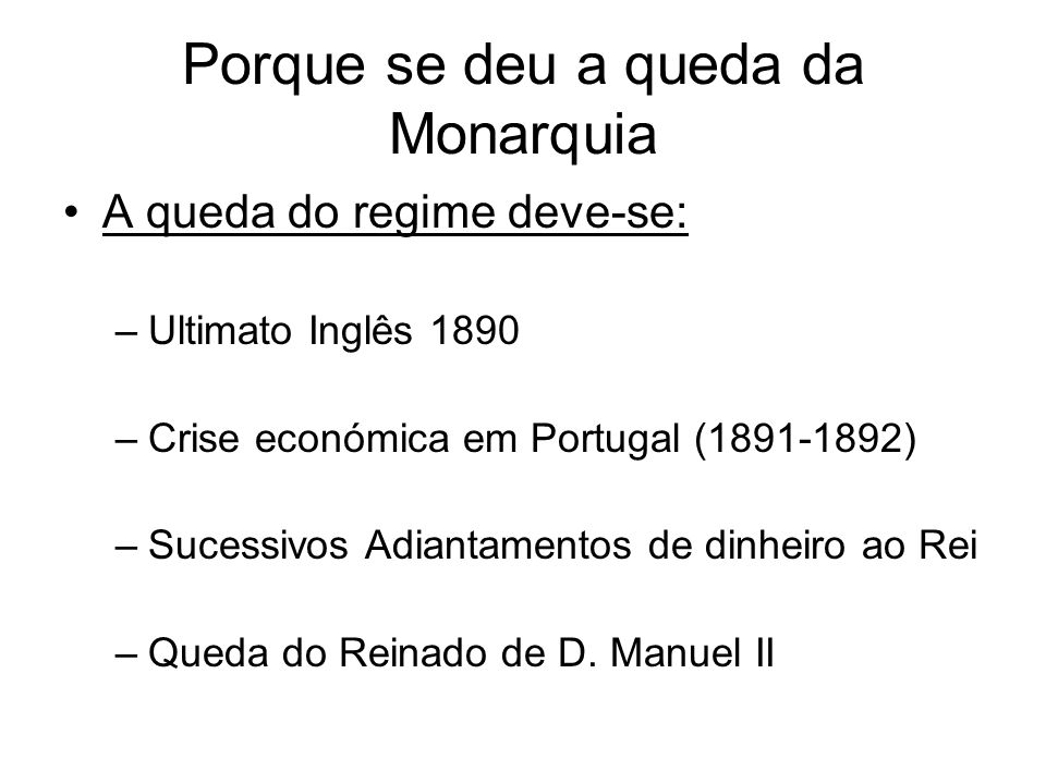 Porque se deu a queda da Monarquia
