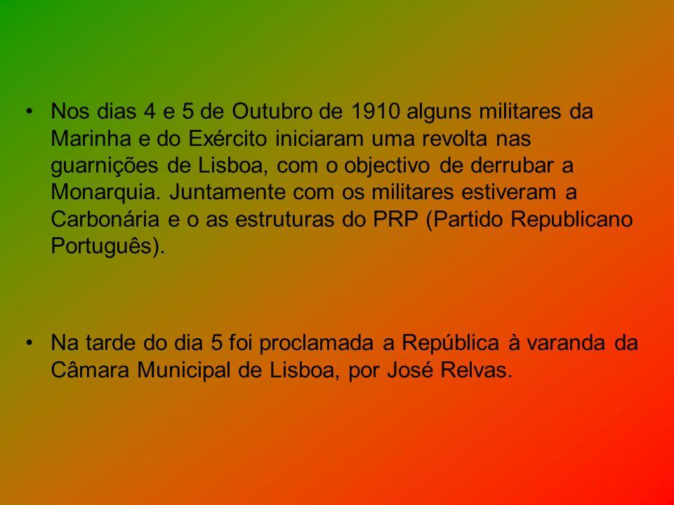 Nos dias 4 e 5 de Outubro de 1910 alguns militares da Marinha e do Exército iniciaram uma revolta nas guarnições de Lisboa, com o objectivo de derrubar a Monarquia. Juntamente com os militares estiveram a Carbonária e o as estruturas do PRP (Partido Republicano Português).