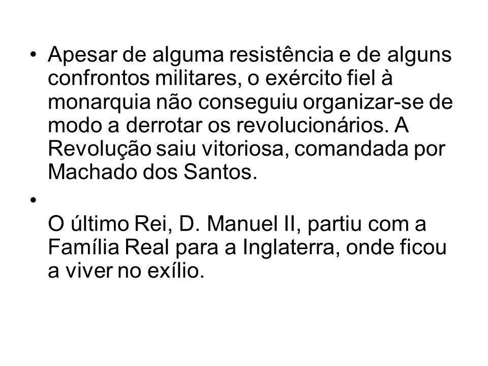 Apesar de alguma resistência e de alguns confrontos militares, o exército fiel à monarquia não conseguiu organizar-se de modo a derrotar os revolucionários. A Revolução saiu vitoriosa, comandada por Machado dos Santos.