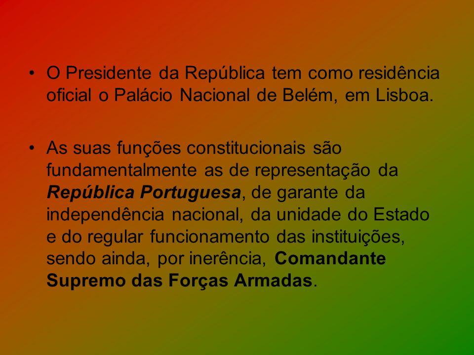 O Presidente da República tem como residência oficial o Palácio Nacional de Belém, em Lisboa.