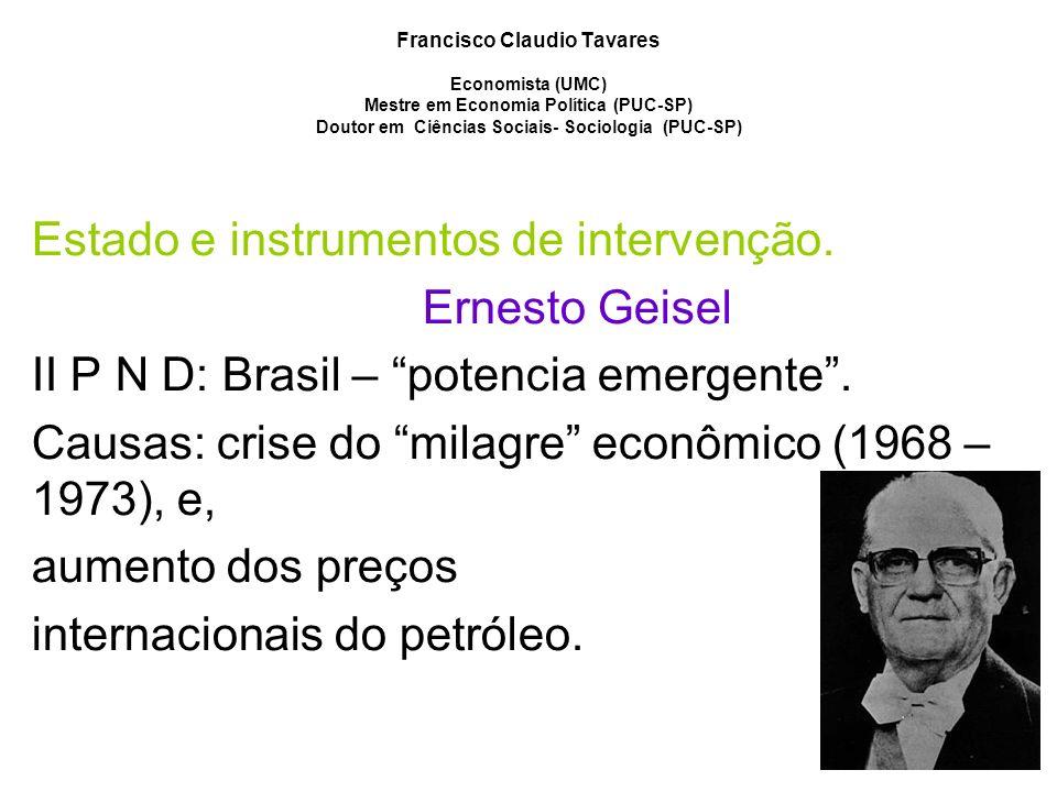 Estado e instrumentos de intervenção. Ernesto Geisel