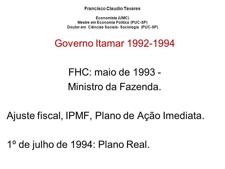 Ajuste fiscal, IPMF, Plano de Ação Imediata.