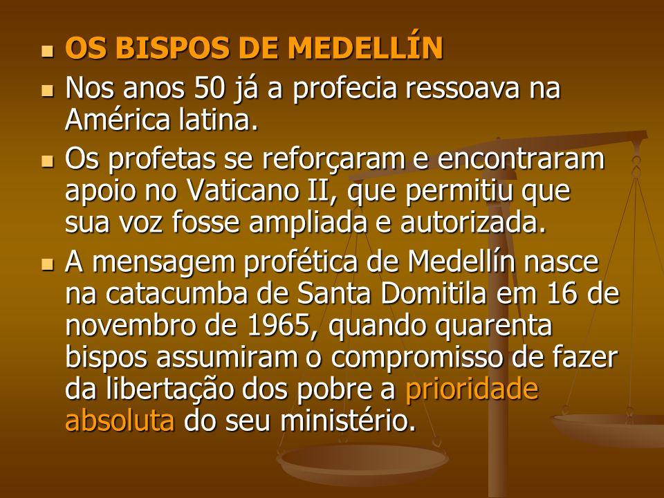 OS BISPOS DE MEDELLÍN Nos anos 50 já a profecia ressoava na América latina.