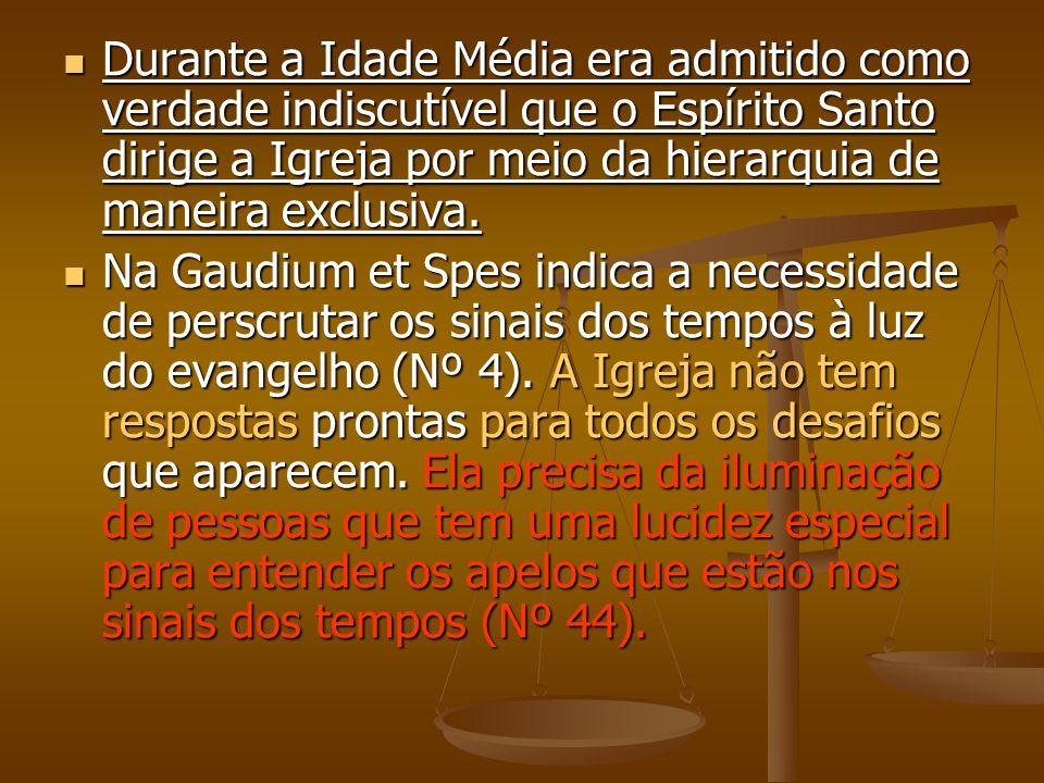 Durante a Idade Média era admitido como verdade indiscutível que o Espírito Santo dirige a Igreja por meio da hierarquia de maneira exclusiva.