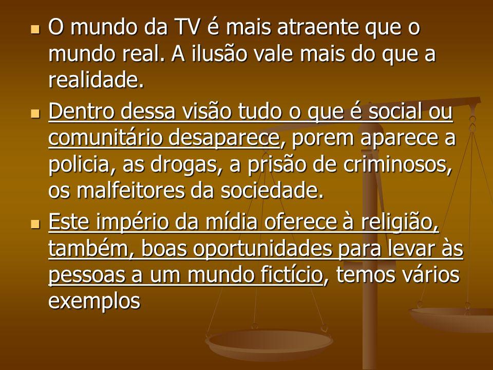 O mundo da TV é mais atraente que o mundo real