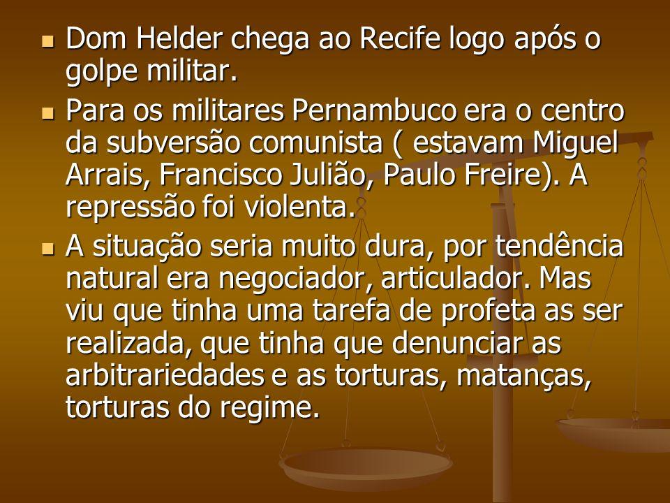 Dom Helder chega ao Recife logo após o golpe militar.