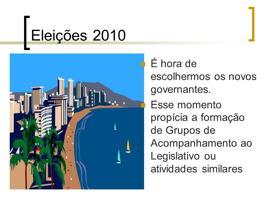 Eleições 2010 É hora de escolhermos os novos governantes.