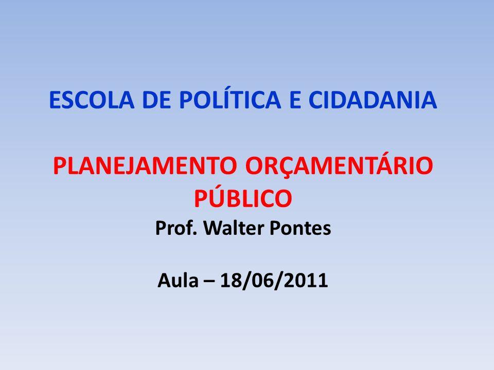 ESCOLA DE POLÍTICA E CIDADANIA PLANEJAMENTO ORÇAMENTÁRIO PÚBLICO