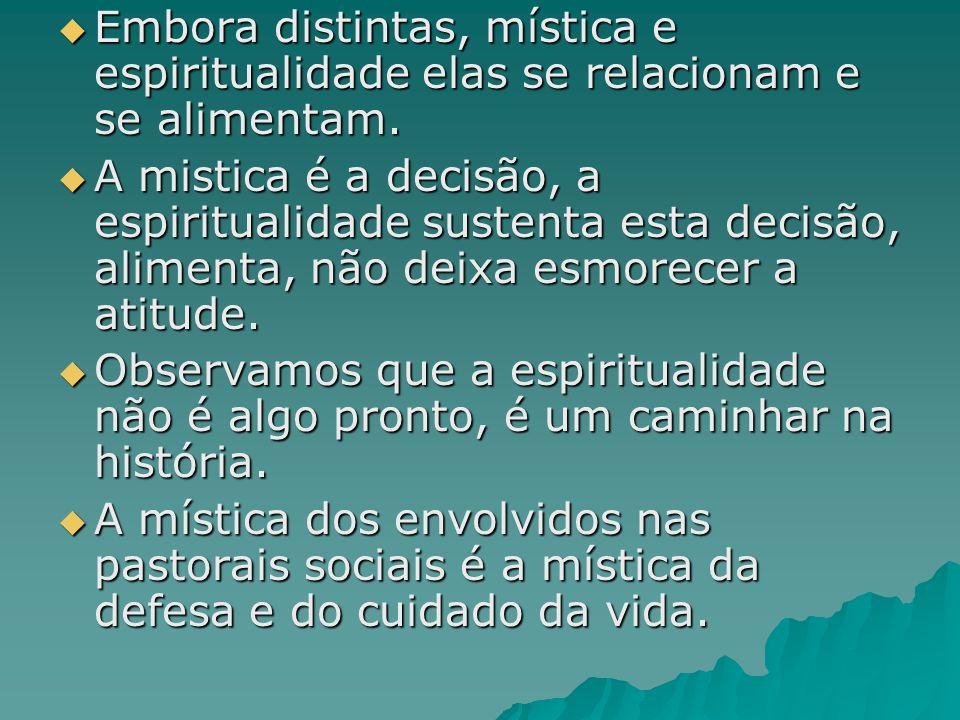 Embora distintas, mística e espiritualidade elas se relacionam e se alimentam.