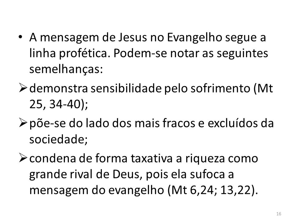 A mensagem de Jesus no Evangelho segue a linha profética