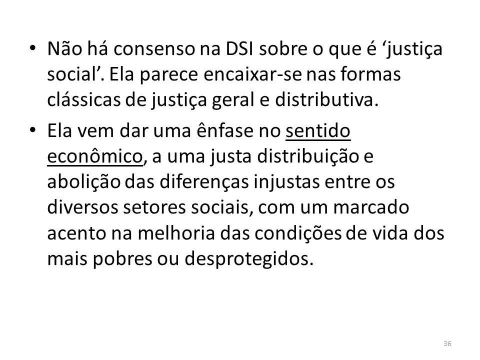 Não há consenso na DSI sobre o que é 'justiça social'