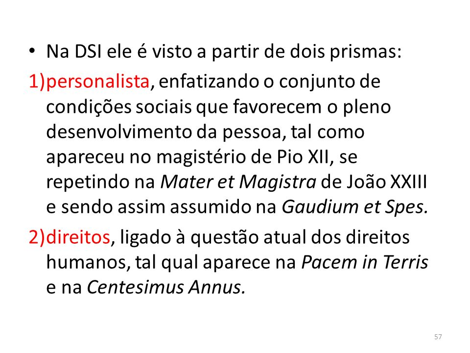 Na DSI ele é visto a partir de dois prismas: