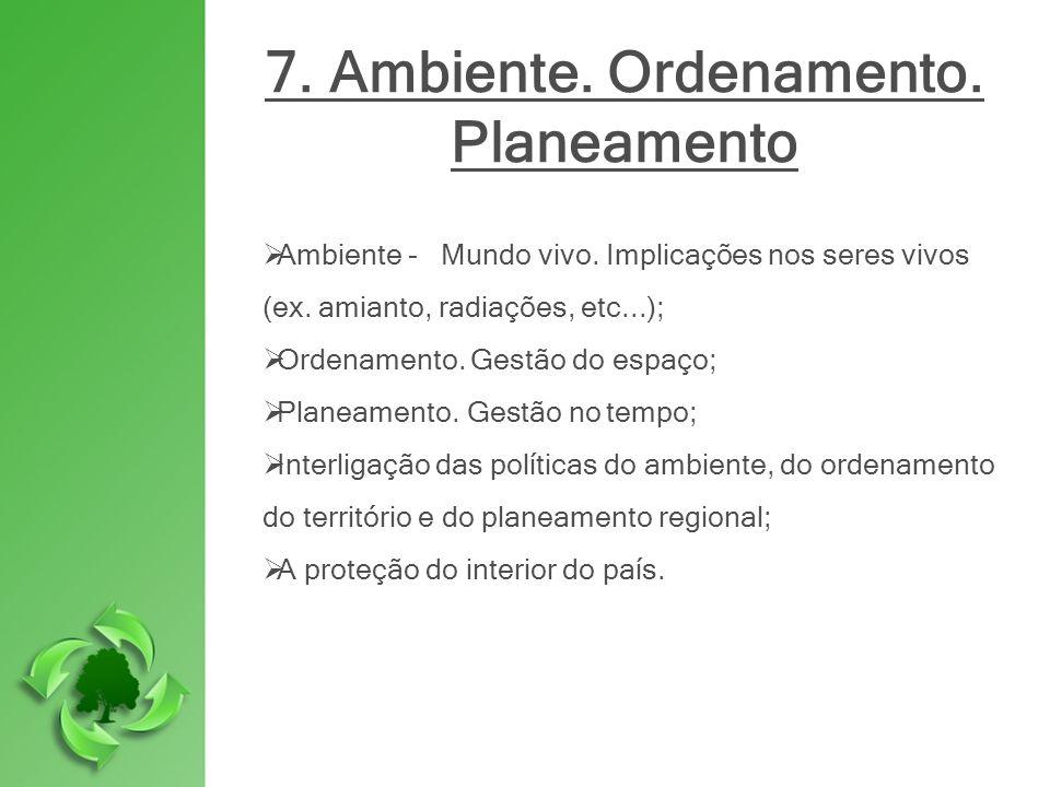 7. Ambiente. Ordenamento. Planeamento