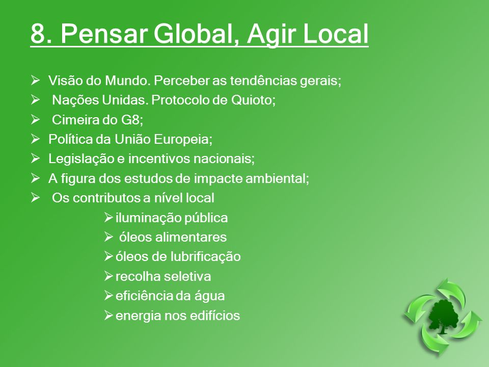 8. Pensar Global, Agir Local