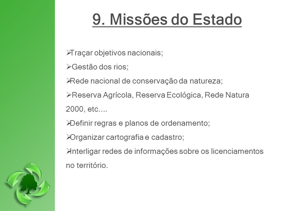 9. Missões do Estado Traçar objetivos nacionais; Gestão dos rios;