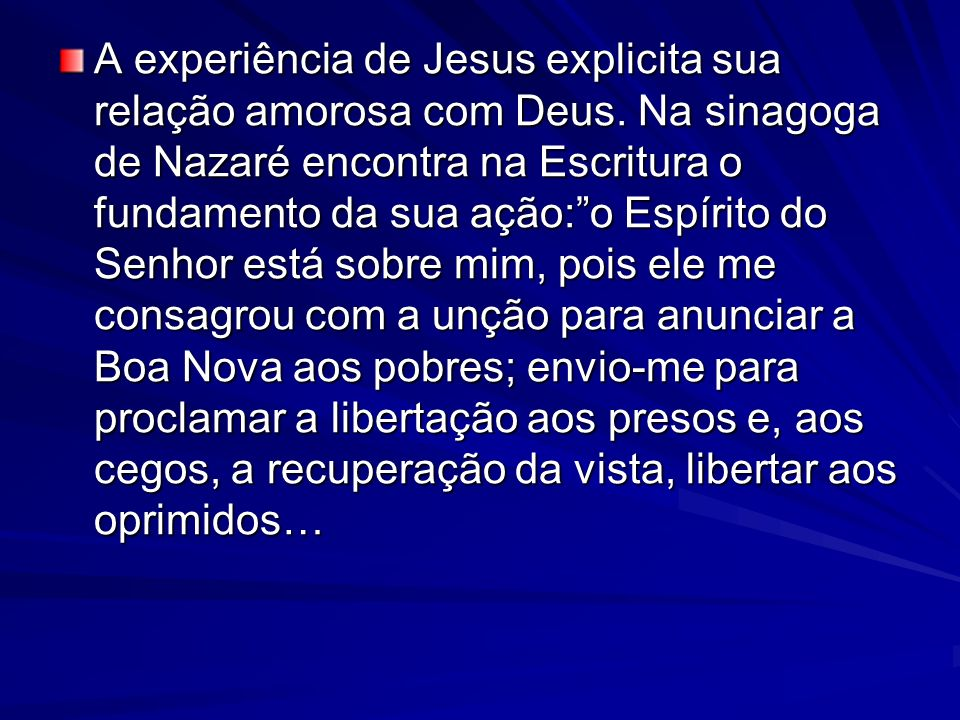 A experiência de Jesus explicita sua relação amorosa com Deus