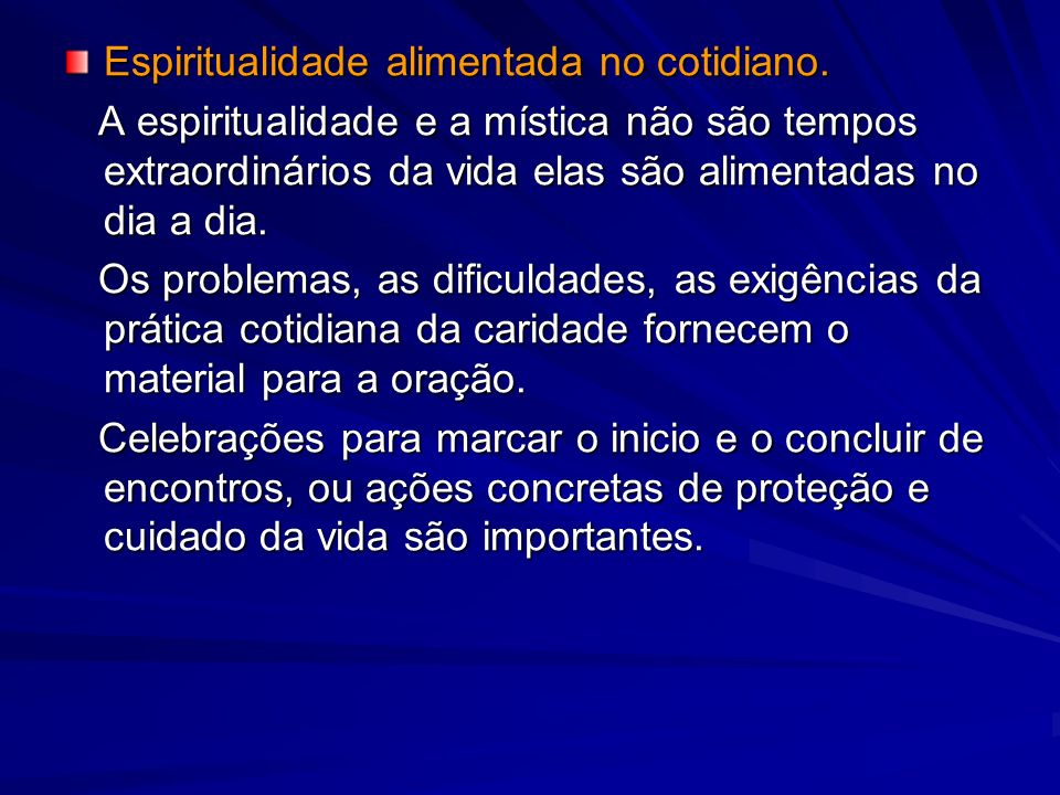 Espiritualidade alimentada no cotidiano.