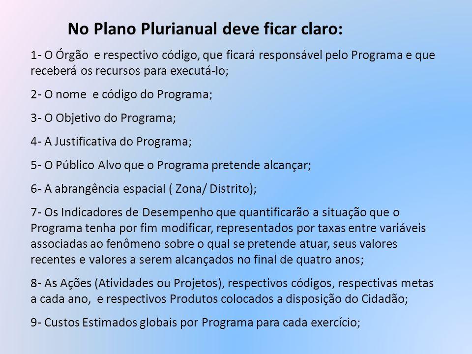 No Plano Plurianual deve ficar claro: