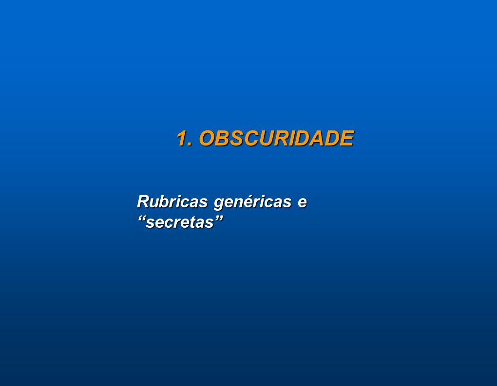1. OBSCURIDADE Rubricas genéricas e secretas