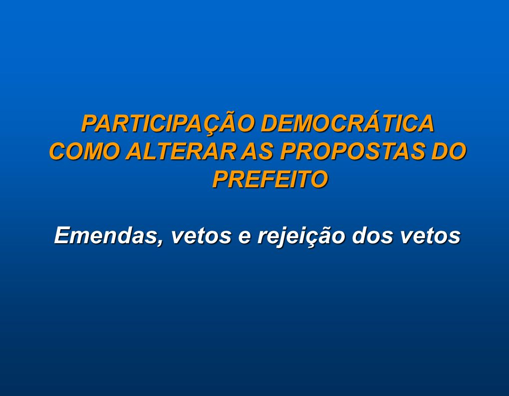 PARTICIPAÇÃO DEMOCRÁTICA COMO ALTERAR AS PROPOSTAS DO PREFEITO