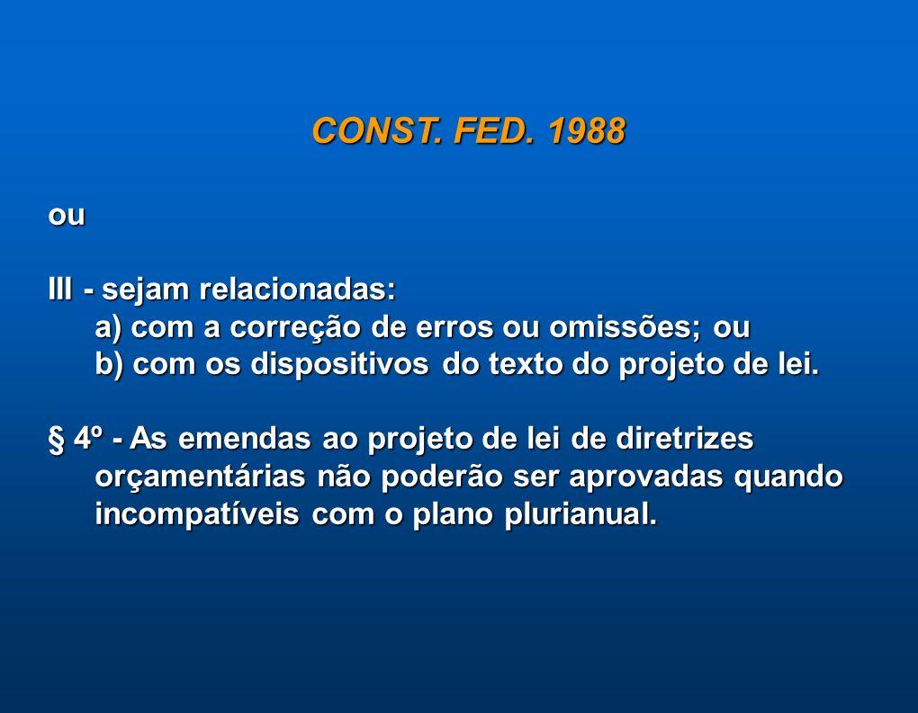 CONST. FED. 1988 ou III - sejam relacionadas: