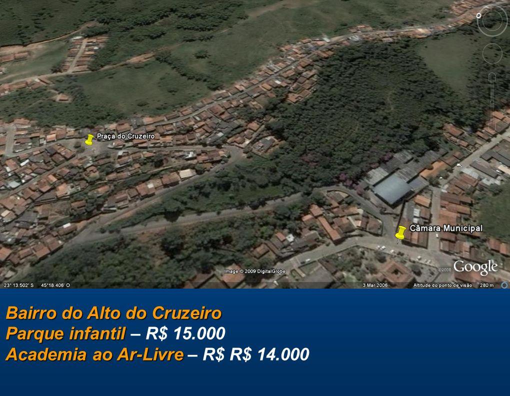 Bairro do Alto do Cruzeiro Parque infantil – R$ 15