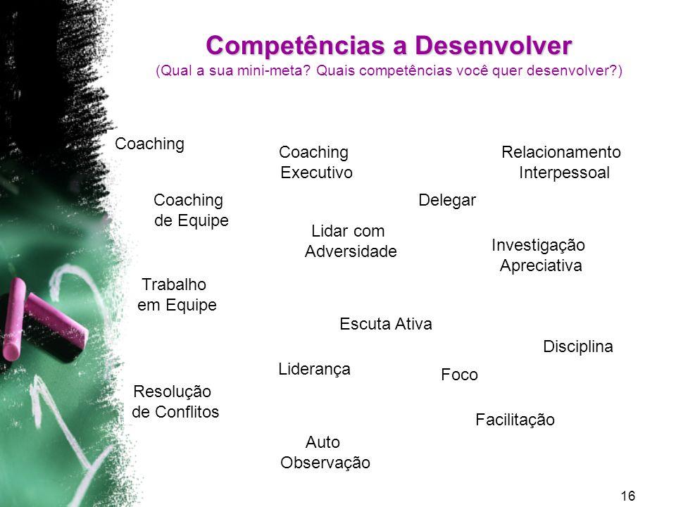 Competências a Desenvolver (Qual a sua mini-meta