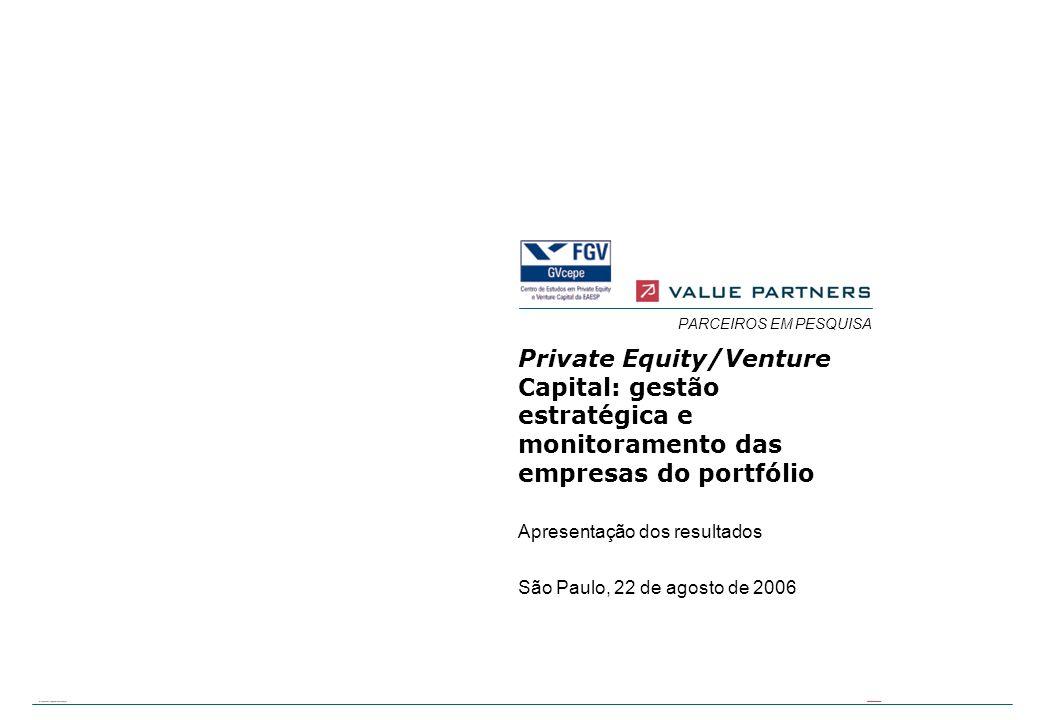 PARCEIROS EM PESQUISA Private Equity/Venture Capital: gestão estratégica e monitoramento das empresas do portfólio.