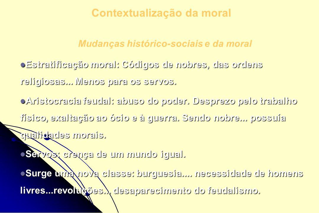 Mudanças histórico-sociais e da moral